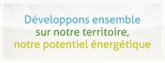 Développons ensemble sur notre territoire, notre potentiel énergétique